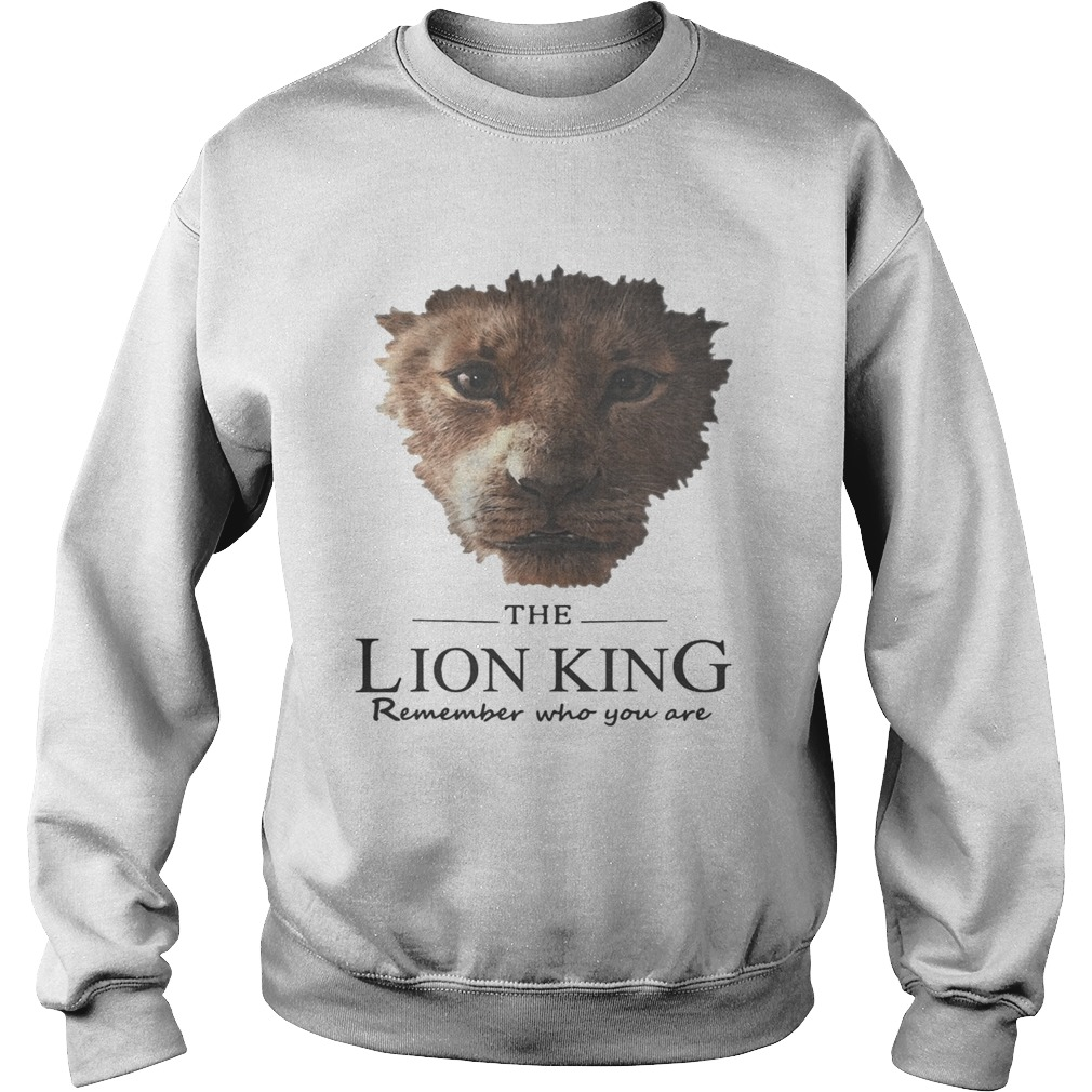 The Lion King remember who you are  Sweatshirt