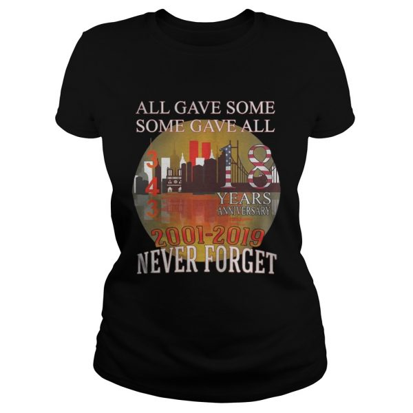 911 Never Forget 18 Years Anniversary All Gave Some Shirt Classic Ladies