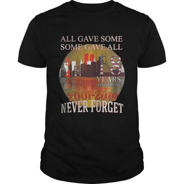 911 Never Forget 18 Years Anniversary All Gave Some Shirt Unisex