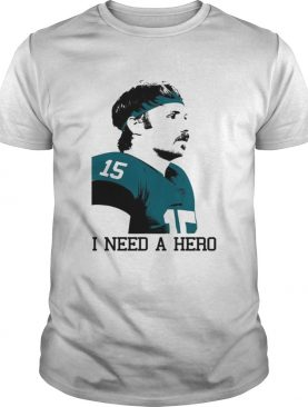 Gardner Minshew I need a hero shirt