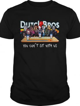 Horror Character Dutch Bros coffee you cant sit with us shirt