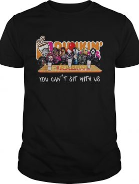 Horror Dunkin Donuts you cant sit with us shirt