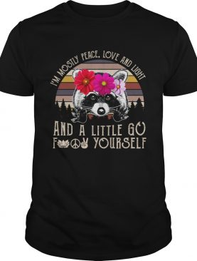 Im Mostly Peace Love And Light A Little Go Funny Raccoon Women Shirt