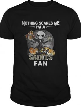 Jack Skellington nothing scares me Im a New shirt