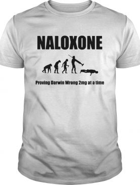 Naloxone proving darwin wrong 2mg at a time shirt