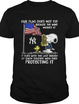Snoopy New Yorks Yankees our flag does not fly because the wind moves it shirt
