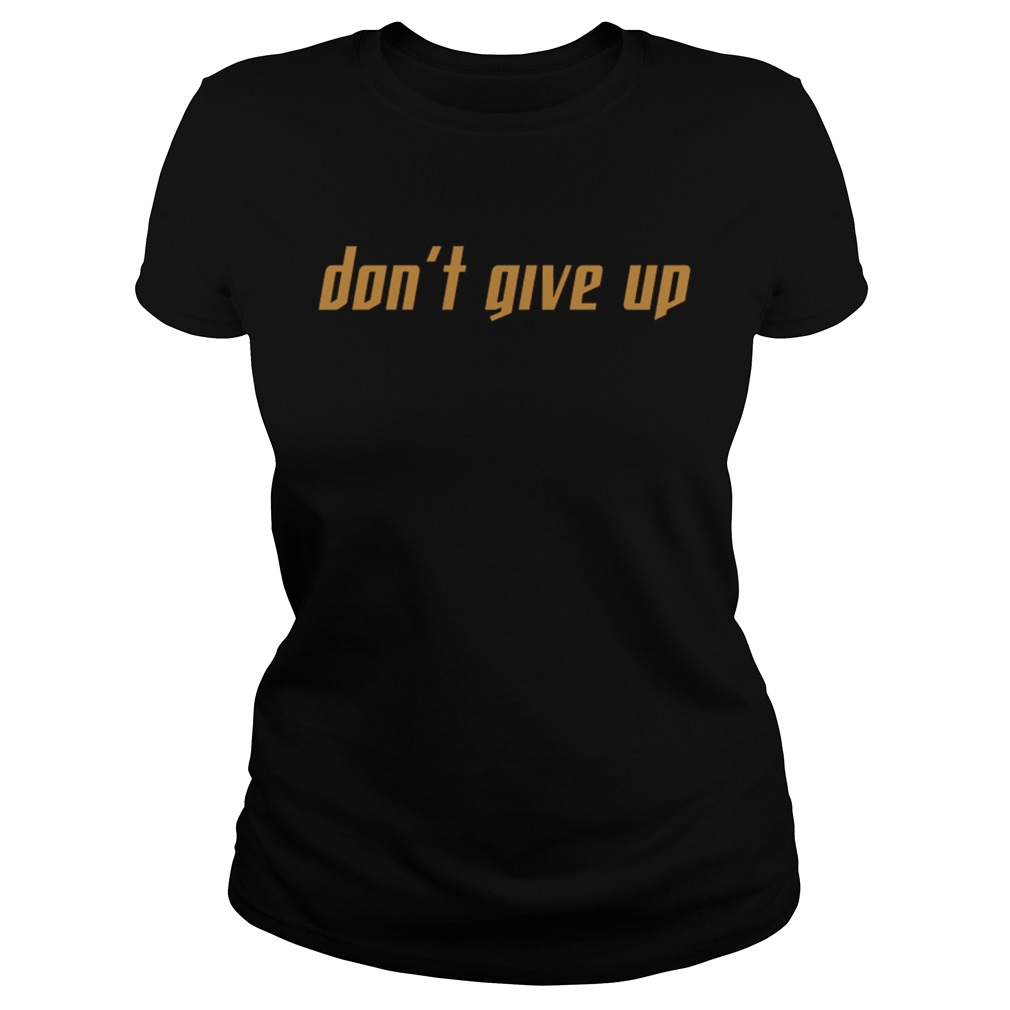 Trevor Norris Dont Give Up Shirt Classic Ladies
