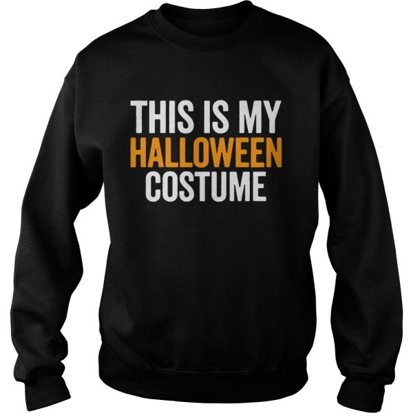 Vintage This Is My Halloween Costume Funny Retro Shirt Sweatshirt