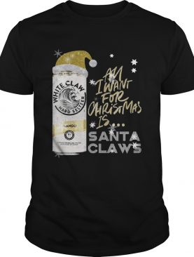 All I Want For Christmas Is White Claw Mango shirt