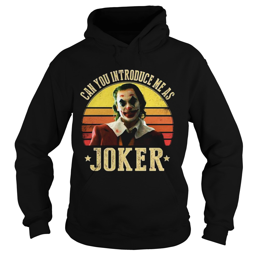 Can you introduce me as Joker retro sunset  Hoodie