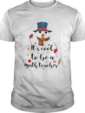 Cool To Be A Math Teacher Snowman Christmas Gift TShirt