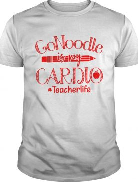 Gonoodle is my Cardio teacher life shirt
