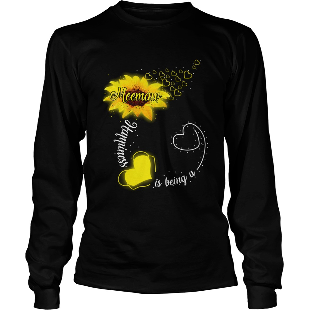 Happiness Is Being A Meemaw Sunflower TShirt LongSleeve