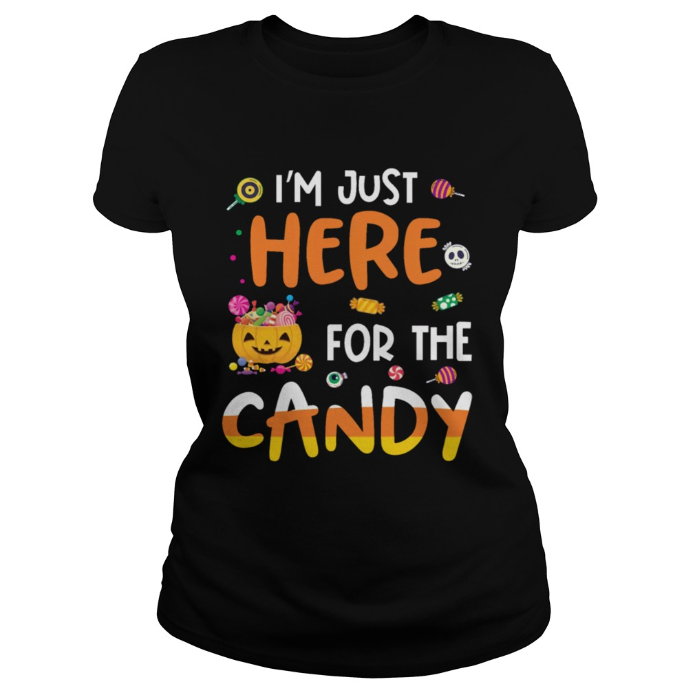I am Just Here For The Candy Halloween T  Mens TShirt Classic Ladies