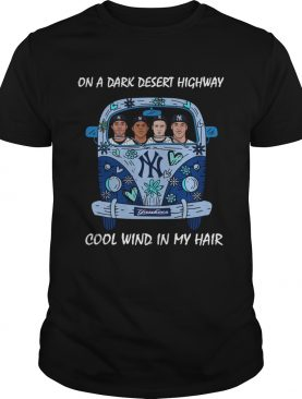 New york Yankees car On a dark desert highway cool wind in my hair shirt