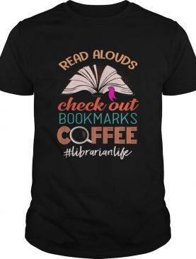 Read Alouds Check Out Bookmarks Coffee Librarianlife TShirt