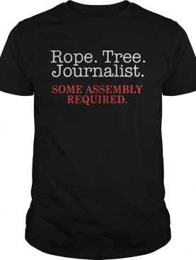 Rope Tree Journalist Some Assembly Required Shirt