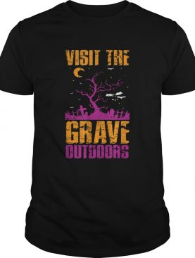 Visit The Grave Outdoors Halloween shirt