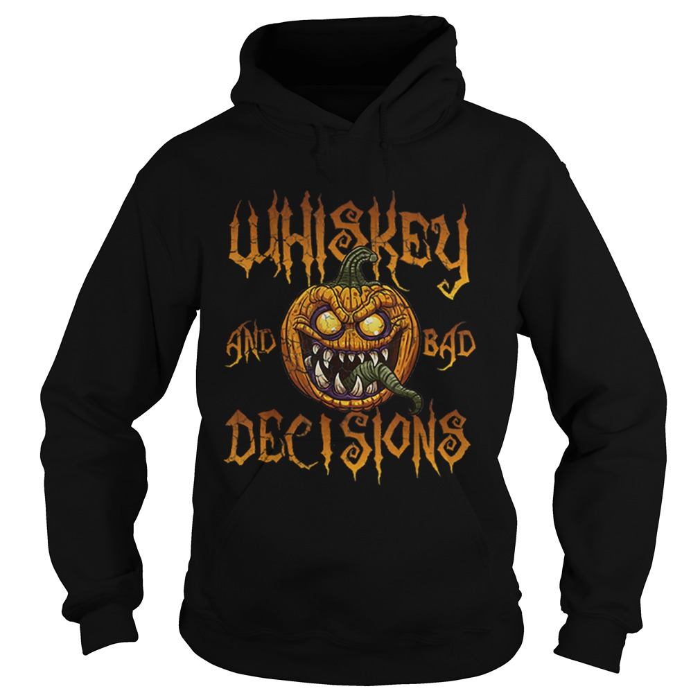 Whiskey And Bad Decisions Halloween Funny Humor Men Women  Hoodie