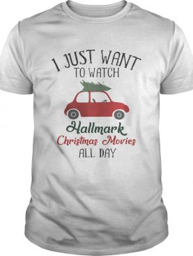 Xmas I Want To Watch Hallmark Christmas Movies All Day Shirt