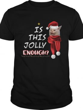 1572664478Cats is this Jolly Enough christmas shirt