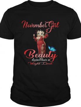 Betty Boop november girl beauty doesnt have a weight limit shirt
