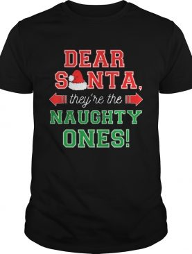 Dear Santa They Are The Naughty Ones Funny Christmas Gift
