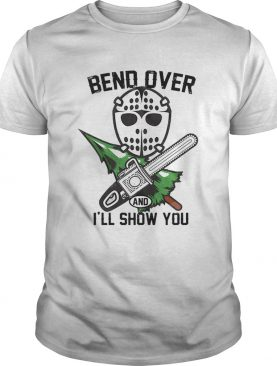 Jason Voorhees bend over and ill show you shirt