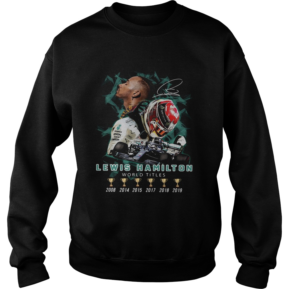 Lewis Hamilton World Titles Six Of Cups Signature  Sweatshirt