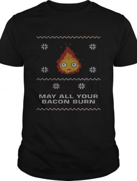 May all your bacon burn Christmas shirt