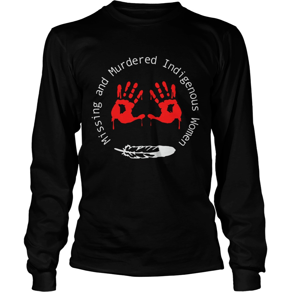 Missing And Murdered Indigenous Women  LongSleeve
