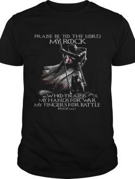 Praise Be To The Lord My Rock Psalm 1441 Knight Templar shirt