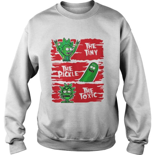 Rick And Morty the tiny the pickle the toxic  Sweatshirt