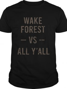 Wake Forest Vs All Yall shirt
