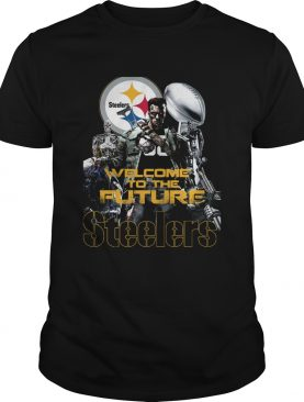 Welcome To The Future Pittsburgh Steelers shirt