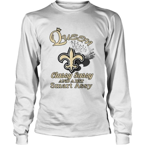 New Orleans Saints Queen Classy Sassy And A Bit Smart Assy  LongSleeve
