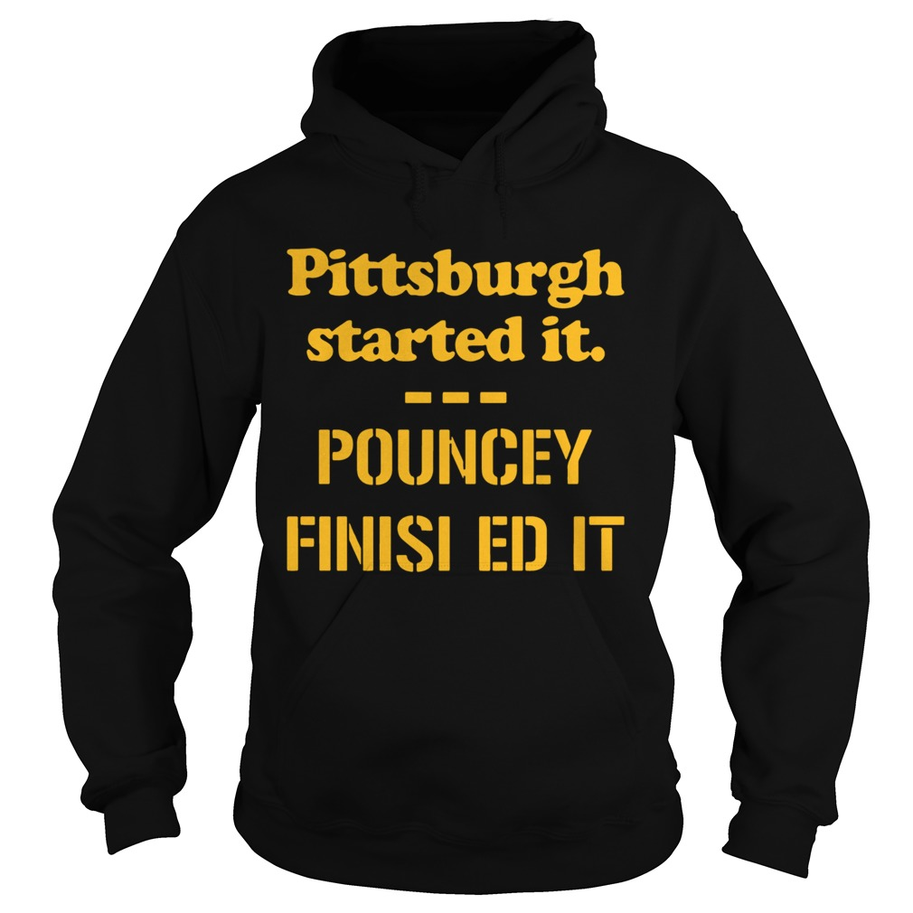 Pittsburgh Started It Pouncey Finished It  Hoodie