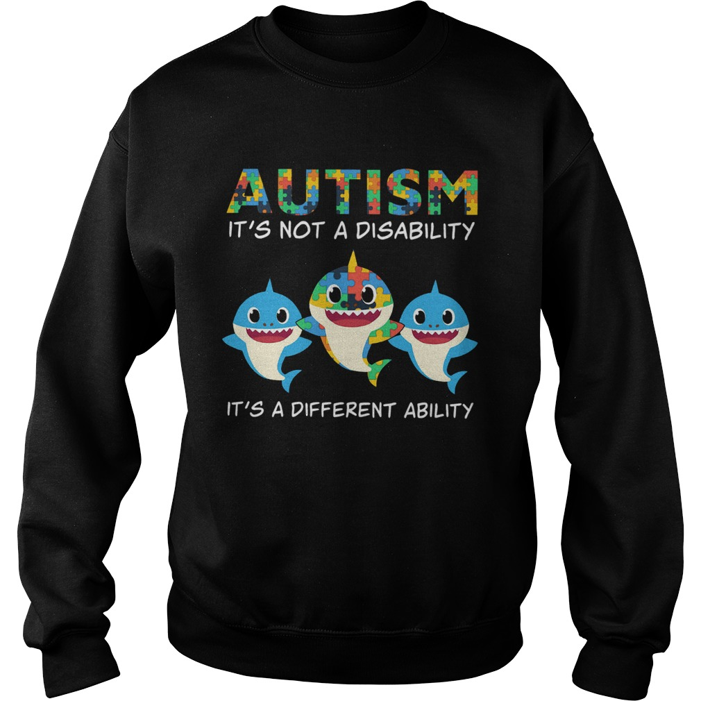 Baby Sharks Autism its not a disability its a different ability  Sweatshirt