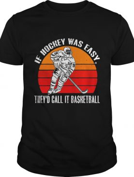 Vintage If Hockey Was Easy Theyd Call It Basketball shirt
