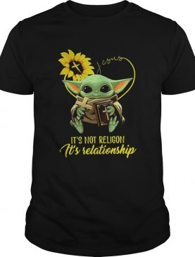 Baby Yoda Sunflower Jesus Its Not Religion Its Relationship shirt