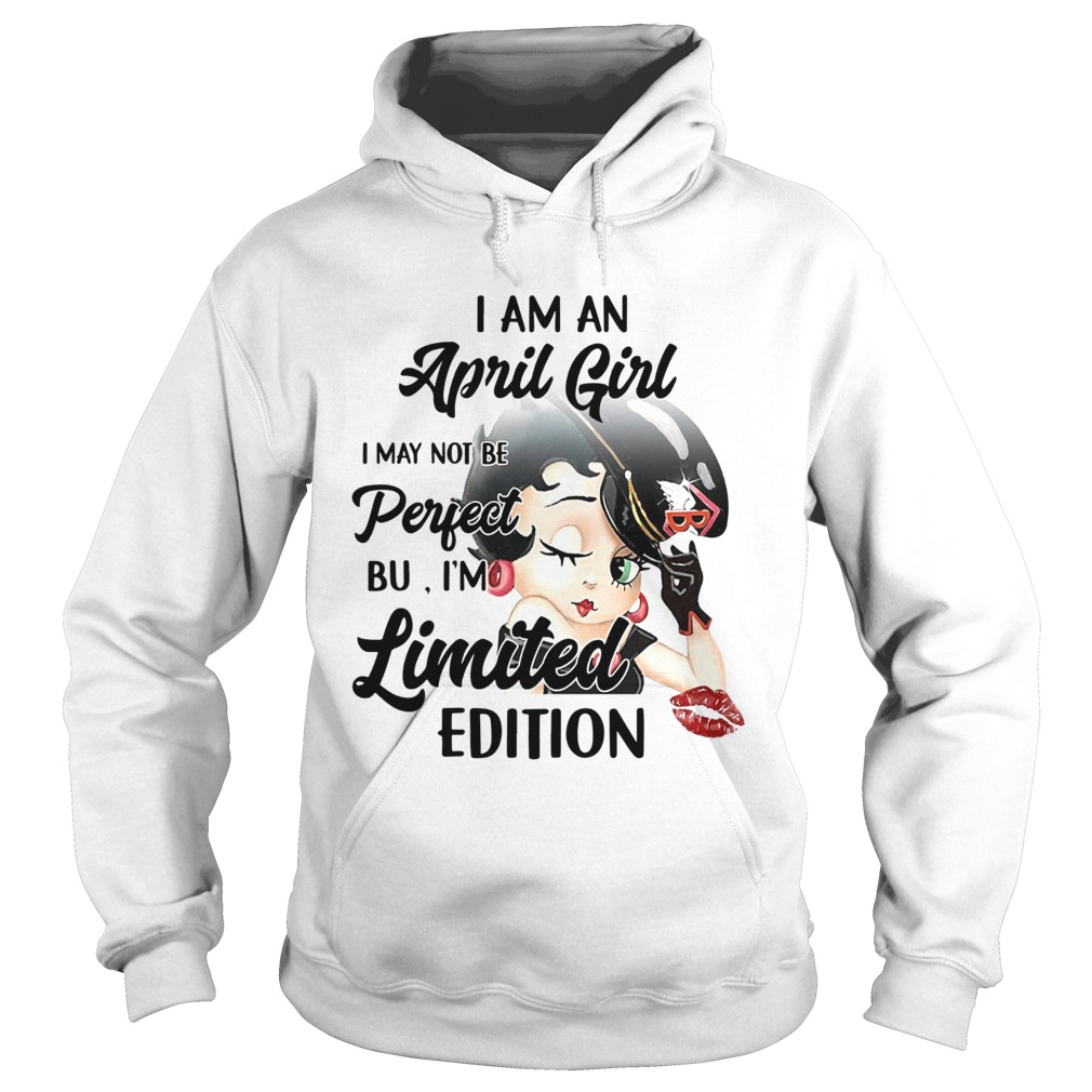 Betty Boop I Am A April Girl I May Not Be Perfect  Hoodie