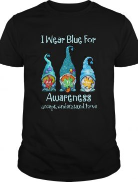 Gnomes I wear blue for awareness accept understand love elements shirt