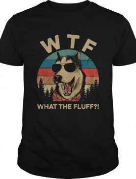 Husky dog WTF what the fluff vintage shirt
