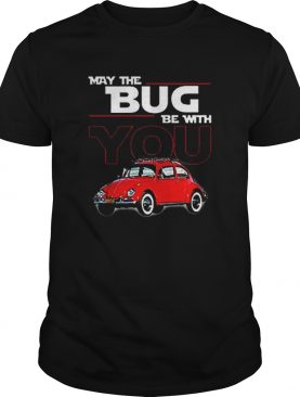 May the bug be with you car Star Wars shirt