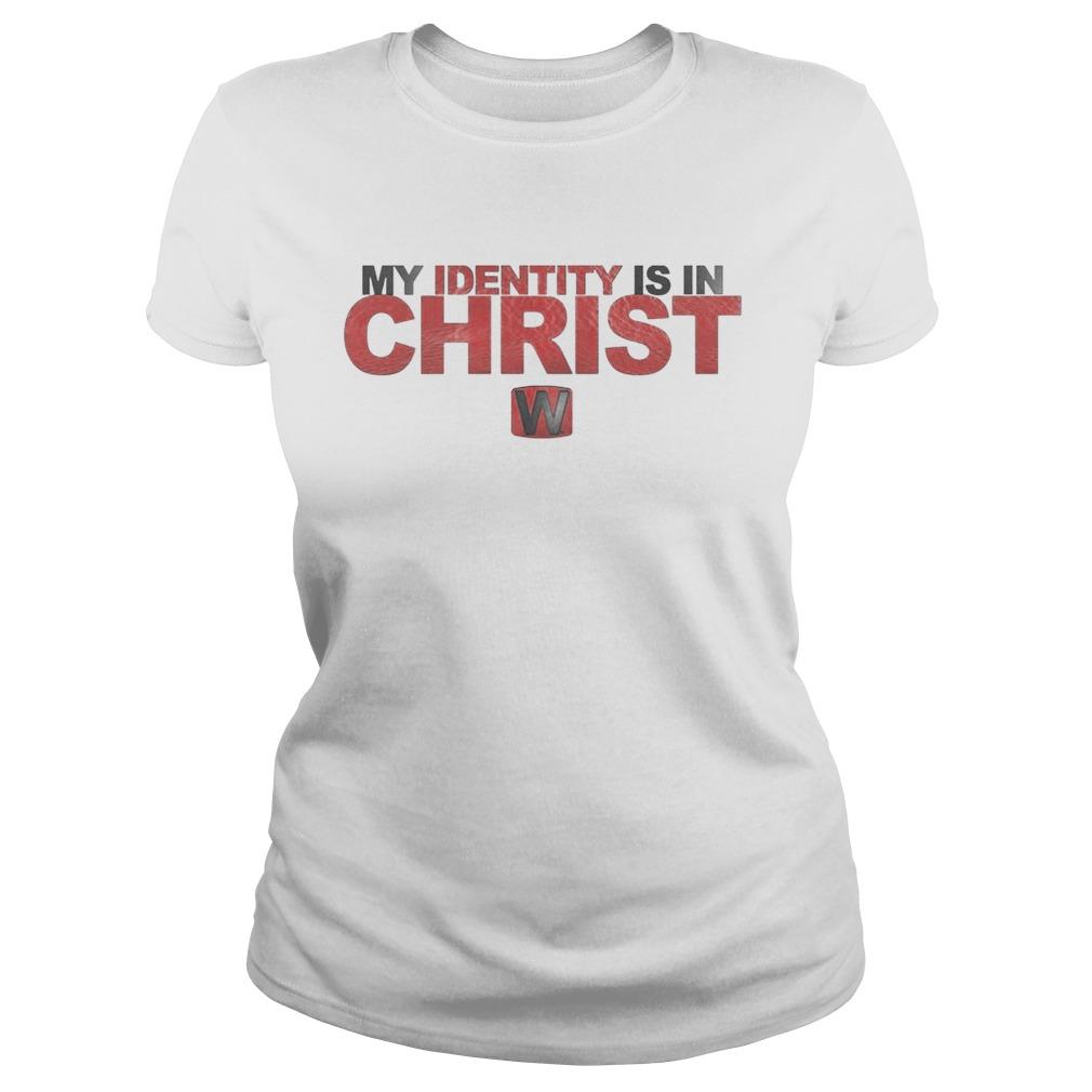 My Identity Is In Christ  Classic Ladies