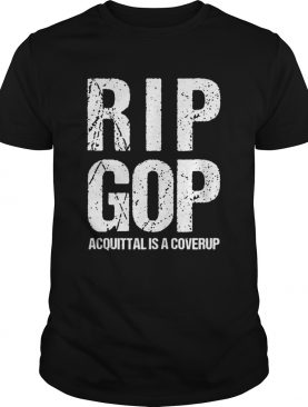 RIP GOP Acquittal Coverup Trump Impeachment Trial Protest Zip shirt