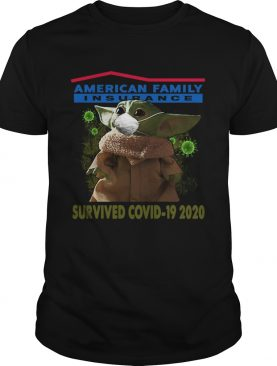 Baby Yoda American Family Insurance Survived Covid 19 2020 shirt