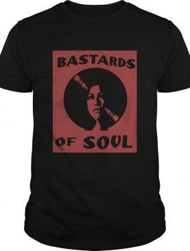 Bastards Of Soul shirt