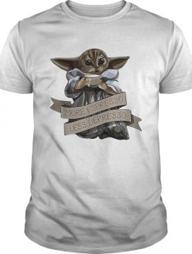 Cat Baby Yoda More Espresso Less Depresso shirt