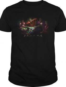 Friends Jokers Playing Poker shirt